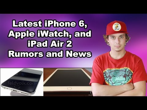 Latest iPhone 6, Apple iWatch, and iPad Air 2 Rumors and News