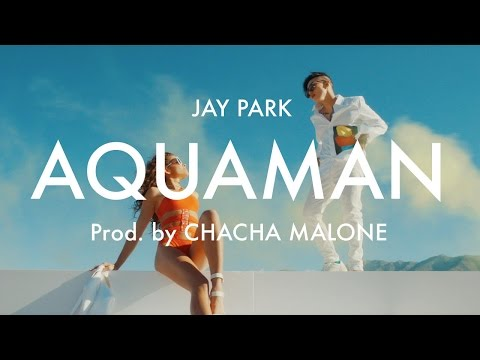 박재범 Jay Park 'Aquaman' [Official Music Video] produced by Cha Cha Malone